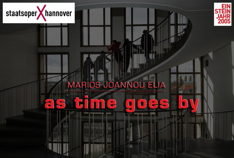AS TIME GOES BY by Marios Joannou Elia, Hanover State Opera, 2005